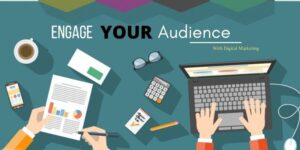 Engage The Audience With Digital Marketing